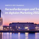 DMEXCO 2021 Rückblick: Herausforderungen und Trends im digitalen Marketing 2022